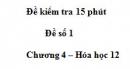 Đề kiểm tra 15 phút - Đề số 1 - Chương 4 - Hóa học 12
