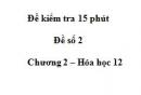 Đề kiểm tra 15 phút - Đề số 2 -  Chương 2 - Hóa 12