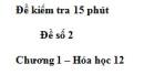 Đề kiểm tra 15 phút - Đề số 2  - Chương 1 - Hóa học 12