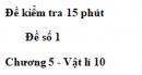 Đề kiểm tra 15 phút - Đề số 1 - Chương 5 - Vật lí 10