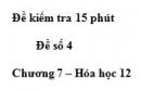 Đề kiểm tra 15 phút  – Đề số 4  – Chương 7 – Hóa học 12
