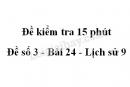Đề kiểm tra 15 phút - Đề số 3 - Bài 24 - Lịch sử 9