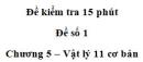 Đề kiểm tra 15 phút – Chương 5 – Đề số 1 – Vật lý 11