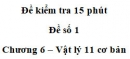 Đề kiểm tra 15 phút – Chương 6 – Đề số 1 – Vật lý 11