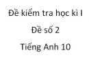 Đề số 2 - Đề kiểm tra học kì 1 - Tiếng Anh 10 mới