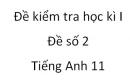 Đề số 2 - Đề kiểm tra học kì 1 - Tiếng Anh 11 mới