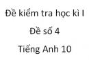 Đề số 4 - Đề kiểm tra học kì 1 - Tiếng Anh 10 mới