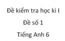 Đề số 1 - Đề kiểm tra học kì 1 - Tiếng Anh 6 mới