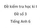 Đề số 3 - Đề kiểm tra học kì 1 - Tiếng Anh 6 mới