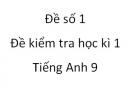 Đề số 1 - Đề kiểm tra học kì 1 - Tiếng Anh 9 mới