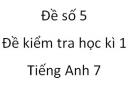 Đề số 5 - Đề kiểm tra học kì 1 - Tiếng Anh 7 mới