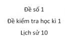 Đề số 1 - Đề kiểm tra học kì 1 (Đề thi học kì 1) - Lịch sử 10