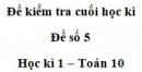 Đề số 5 – Đề kiểm tra học kì 1 – Toán 10