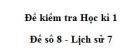 Đề số 8 - Đề thi học kì 1 - Lịch sử 7