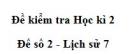 Đề số 2 - Đề thi học kì 2 - Lịch sử 7