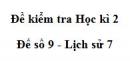 Đề số 9 - Đề kiểm tra học kì 2 (Đề thi học kì 2) - Lịch sử 7