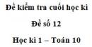 Đề số 12 – Đề kiểm tra học kì 1 – Toán 10