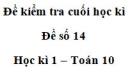 Đề số 14 – Đề kiểm tra học kì 1 – Toán 10