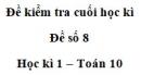 Đề số 8 – Đề kiểm tra học kì 1 – Toán 10