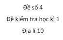 Đề số 4 - Đề kiểm tra học kì 1 (Đề thi học kì 1) – Địa lí 10