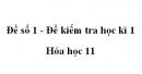 Đề số 1 - Đề kiểm tra học kì 1 - Hóa học 11
