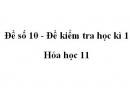 Đề số 10 - Đề kiểm tra học kì 1 - Hóa học 11