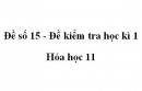 Đề số 15 - Đề kiểm tra học kì 1 - Hóa học 11
