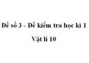 Đề số 3 - Đề kiểm tra học kì 1 - Vật lí 10