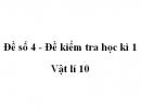 Đề số 4 - Đề kiểm tra học kì 1 - Vật lí 10