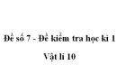 Đề số 7 - Đề kiểm tra học kì 1 - Vật lí 10
