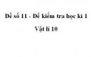 Đề số 11 - Đề kiểm tra học kì 1 - Vật lí 10