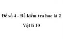 Đề số 4 - Đề kiểm tra học kì 2 - Vật lí 10
