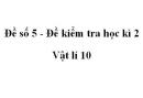 Đề số 5 - Đề kiểm tra học kì 2 - Vật lí 10