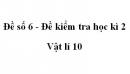 Đề số 6 - Đề kiểm tra học kì 2 - Vật lí 10