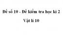 Đề số 10 - Đề kiểm tra học kì 2 - Vật lí 10