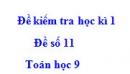 Đề số 11 - Đề kiểm tra học kì 1 - Toán 9