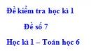 Đề số 7 - Đề kiểm tra học kì 1 - Toán 6