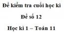 Đề số 12 – Đề kiểm tra học kì 1 – Toán 11