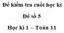 Đề số 5 – Đề kiểm tra học kì 1 – Toán 11