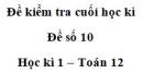Đề số 10 – Đề kiểm tra học kì 1 – Toán 12