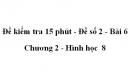Đề kiểm tra 15 phút - Đề số 2 - Bài 6 - Chương 2 - Hình học  8