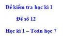 Đề số 12 - Đề kiểm tra học kì 1 - Toán 7