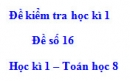 Đề số 16 - Đề kiểm tra học kì 1 - Toán 8
