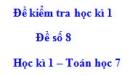 Đề số 8 - Đề kiểm tra học kì 1 - Toán 7