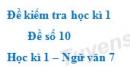 Đề số 10 - Đề kiểm tra học kì 1 (Đề thi học kì 1) - Ngữ văn 7