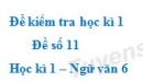 Đề số 11 - Đề kiểm tra học kì 1 (Đề thi học kì 1) - Ngữ văn 6