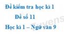 Đề số 11 - Đề kiểm tra học kì 1 (Đề thi học kì 1) - Ngữ văn 9