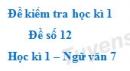 Đề số 12 - Đề kiểm tra học kì 1 (Đề thi học kì 1) - Ngữ văn 7