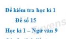 Đề số 15 - Đề kiểm tra học kì 1 (Đề thi học kì 1) - Ngữ văn 9