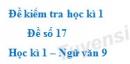 Đề số 17 - Đề kiểm tra học kì 1 (Đề thi học kì 1) - Ngữ văn 9